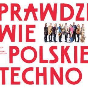 Prawdziwie Polskie Techno  - music by Fanfara Awantura. 9-osobowa orkiestra dęta w rytmach techno i rave!!!